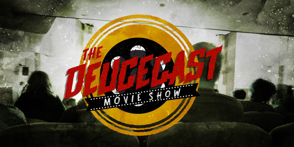 The Deucecast podcast, movie