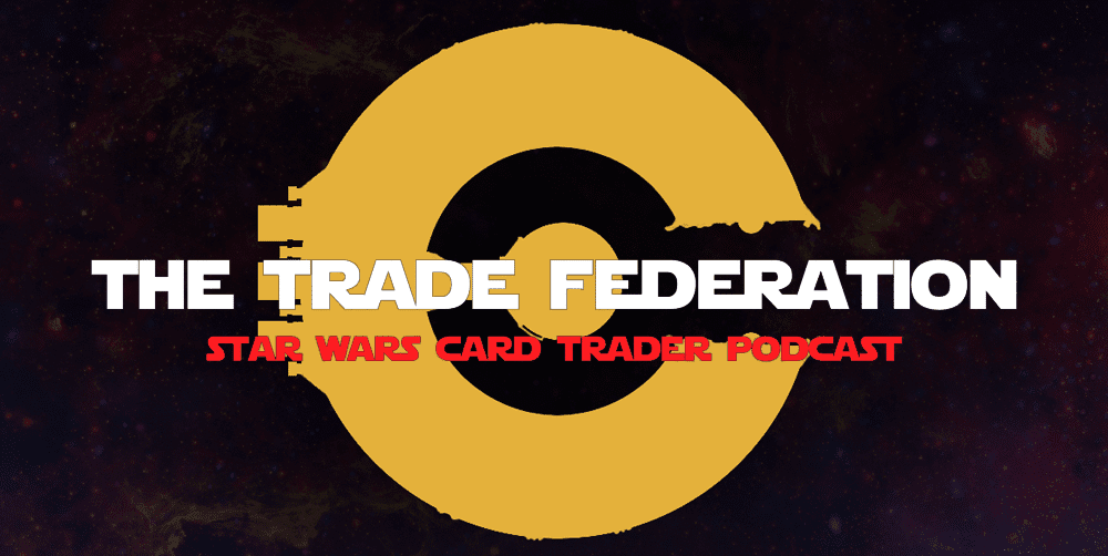 Open Edition, Expanded Universe Base 3 Expansion Preview, frustrations, Power Boxes, Iridescent Pop, marathons round 2 posters 8-bit set, anniversary, Reypocalypse, Star Wars Card Trader, Trade Federation