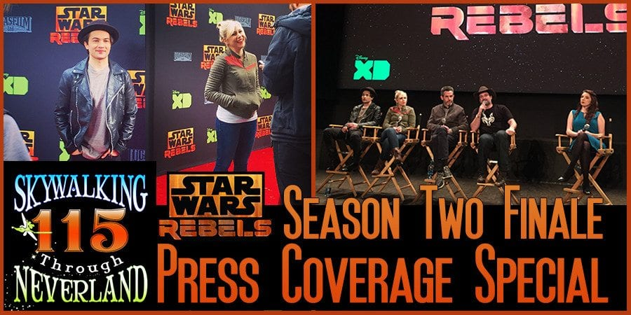 Skywalking Through Neverland #115: Star Wars Rebels Season Two Finale Press Coverage Special