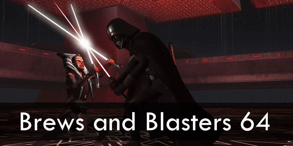 Brews and Blasters 64, Twilight of the Apprentice