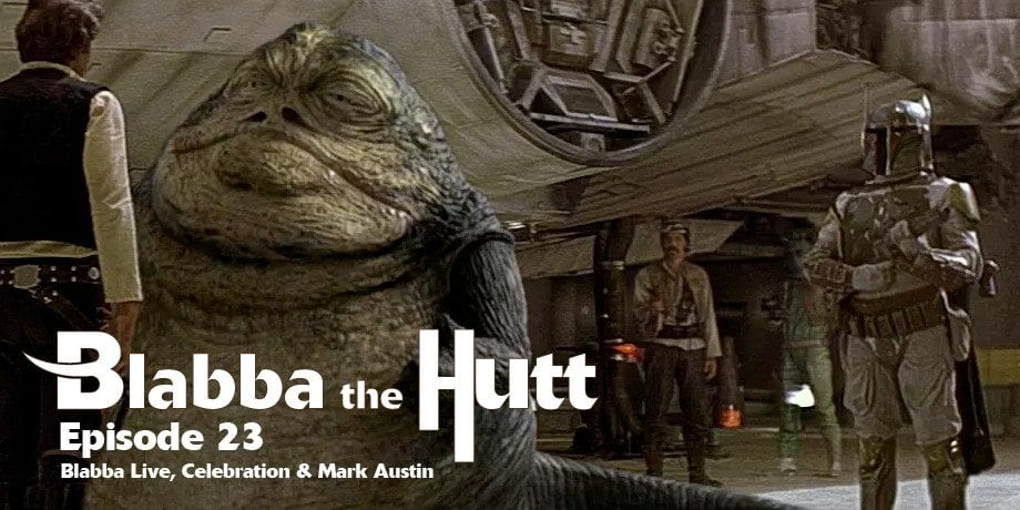 Blabba the Hutt #23: Blabba Live, Celebration and Mark Austin