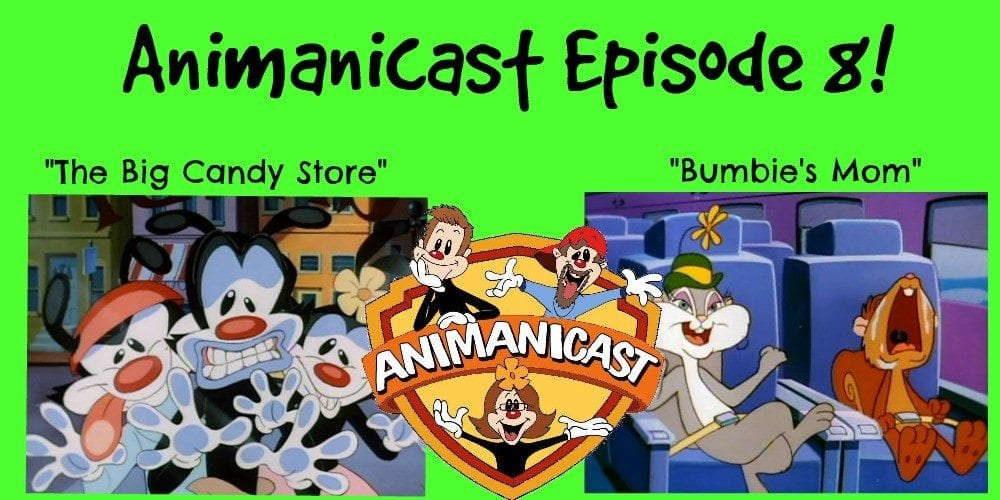 The Animanicast #8: The Big Candy Store and Bumbie's Mom