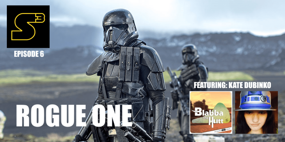 Ep6v3, Rogue One