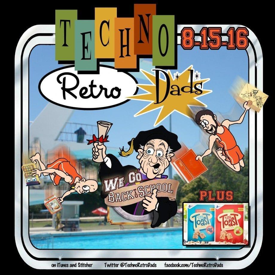 TechnoRetro Dads Back to School
