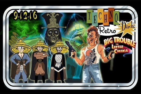 TechnoRetro Dads Big Trouble in Little China