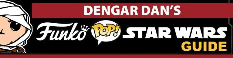 Dengar Dan's Funko Pop! Star Wars Guide