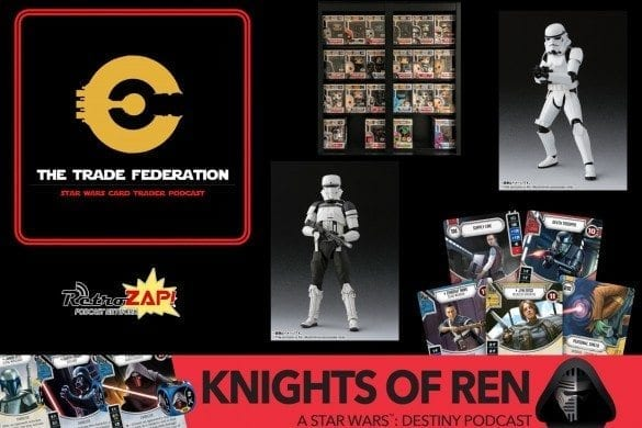 Trade Federation 86 Knights of Ren Podcast