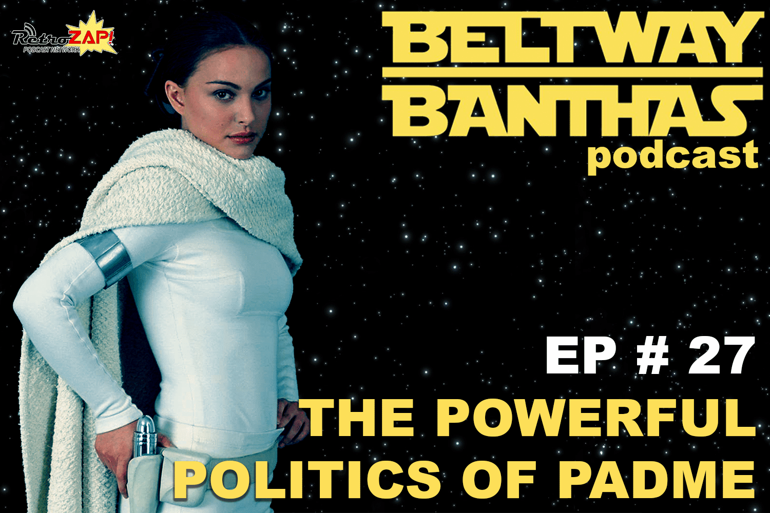 Beltway Banthas #27: The Powerful Politics of Padme