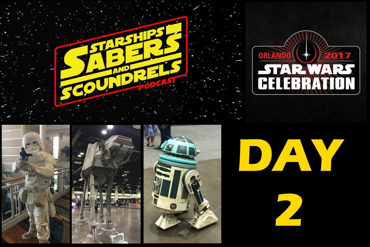 S3 - Starships, Sabers, and Scoundrels - Star Wars Celebration Orlando '17 - Day 2 - The Maker Returns