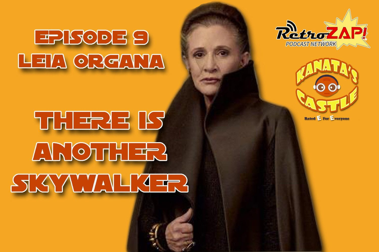 "Kanata's Castle #9: Leia Organa: ""There Is Another Skywalker"""