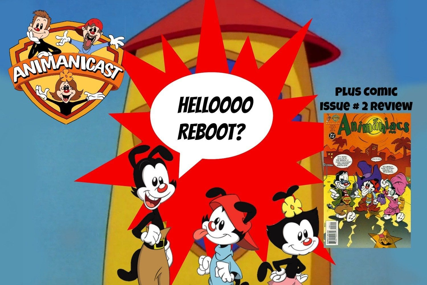 Animanicast #48a: Discussing A Possible Animaniacs Reboot, Phoenix Comicon and Comics Issue #2