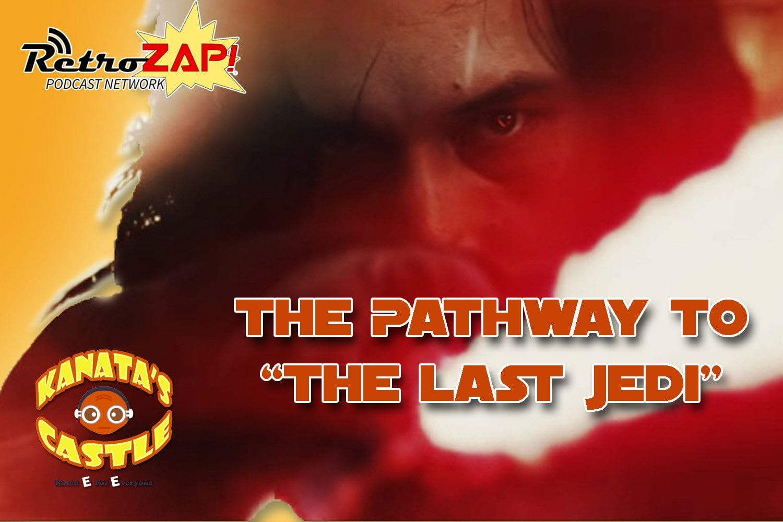 Kanata;s Castle Episode 14 Pathway to The Last Jedi