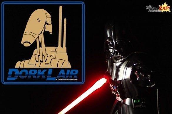 DorkLair Podcast 011 SH Figuarts Darth Vader