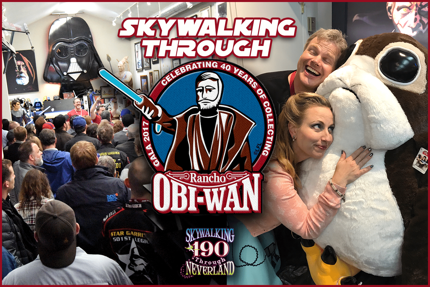 Skywalking Through Neverland #190: Rancho Obi-Wan Gala 2017