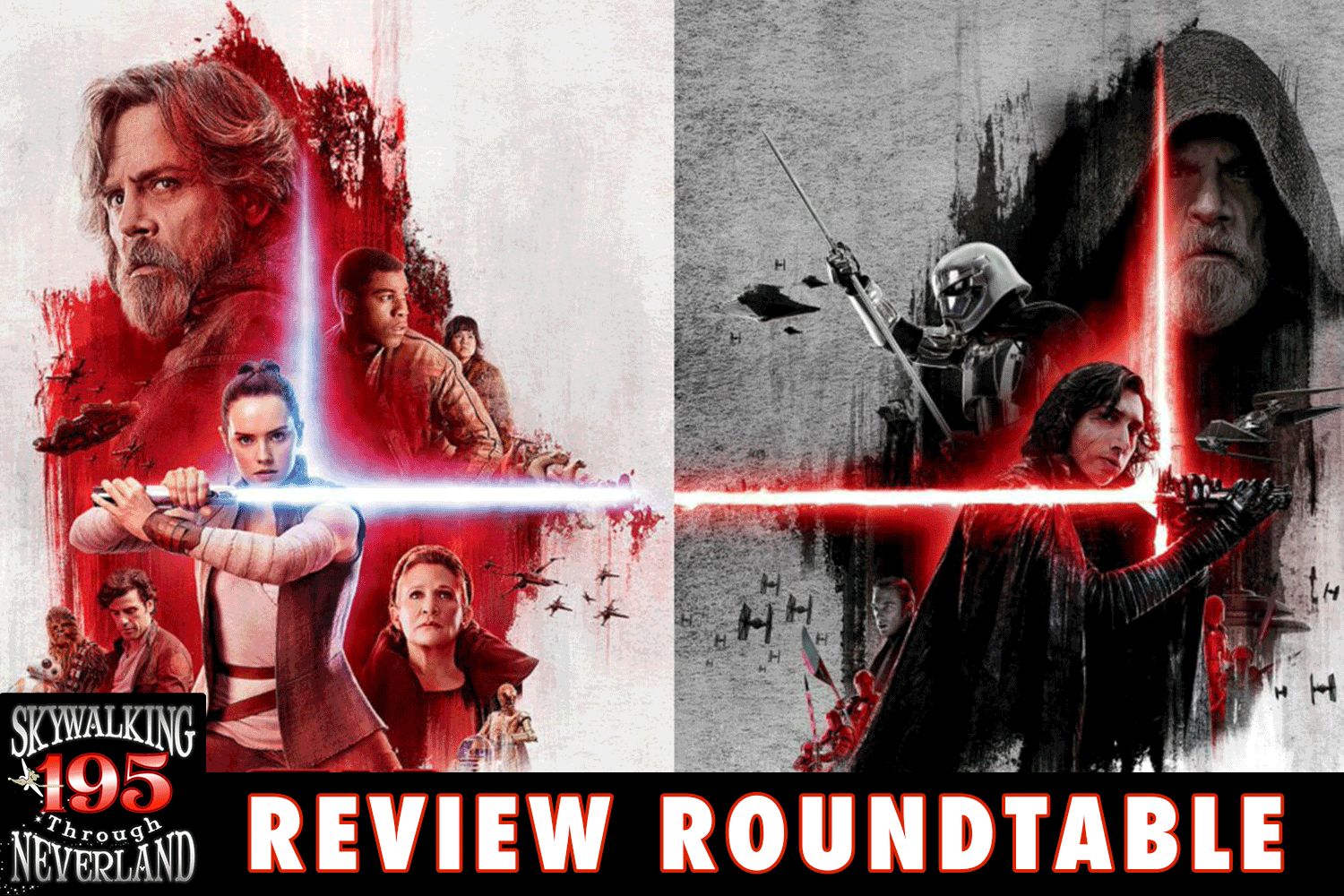 Skywalking Through Neverland #195: Skywalking Through The Last Jedi