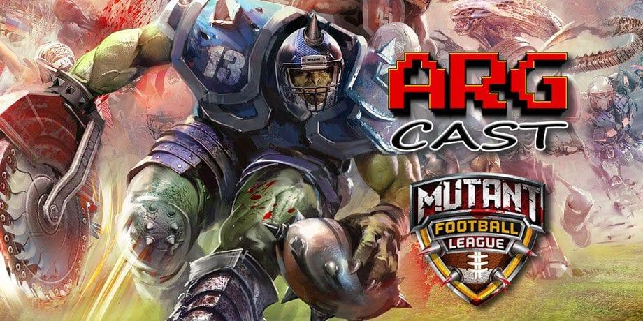 ARGcast Mini #6: Mutant Football League with Michael Mendheim and Tim Kitzrow