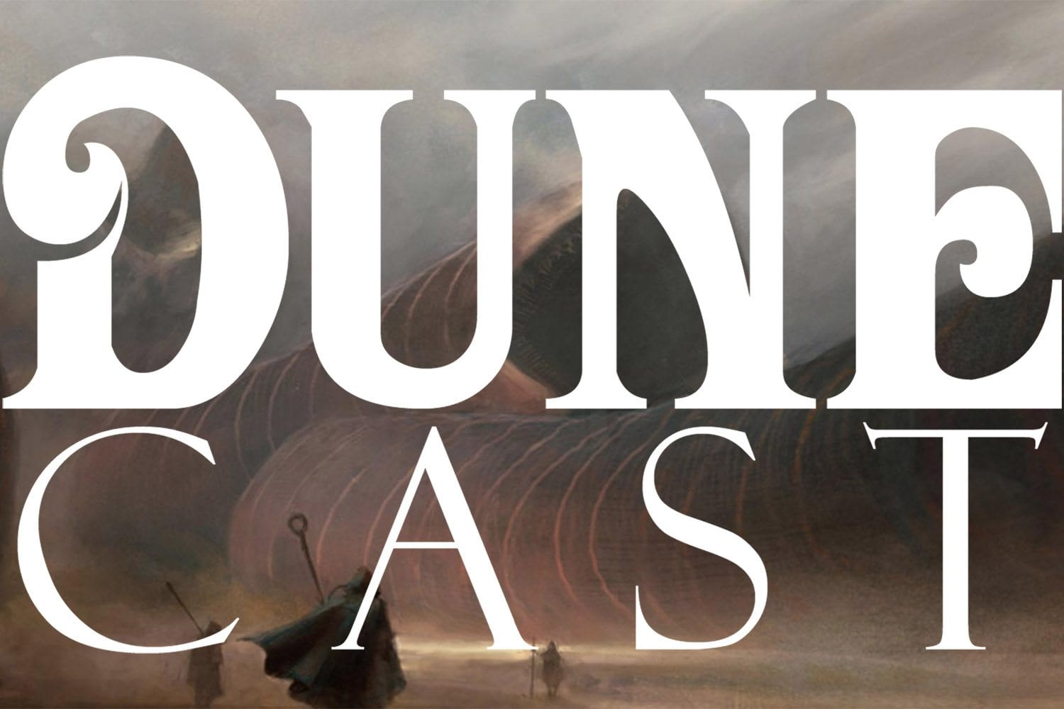 Dune Cast Special: The Podcast Has Awakened!
