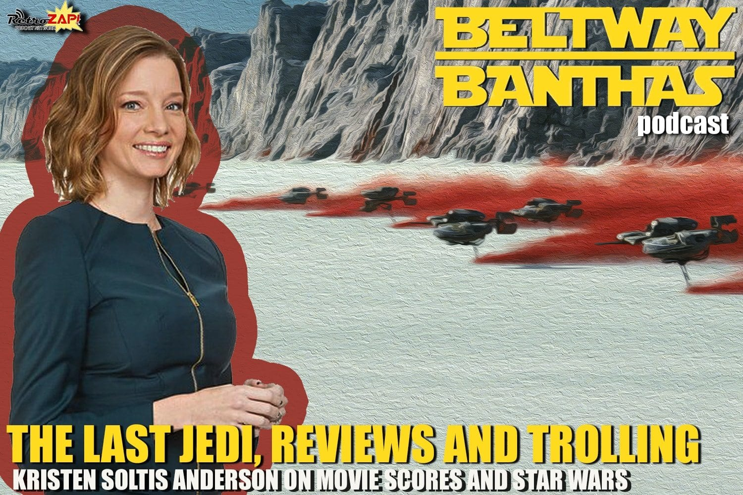 Beltway Banthas: Kristen Soltis Anderson on The Last Jedi, Reviews & Trolling + CPAC