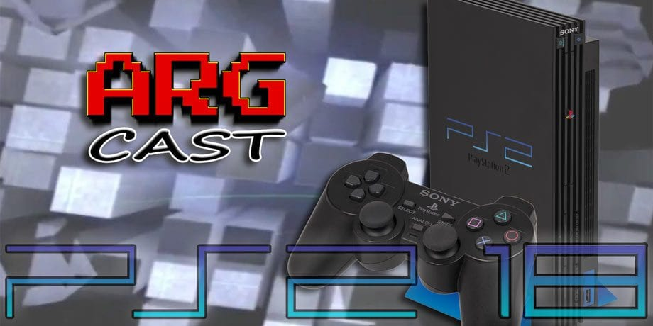 ARGcast #101: Remembering 18 Years of PlayStation 2