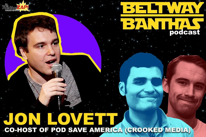 Beltway Banthas Interview: Jon Lovett of Pod Save America
