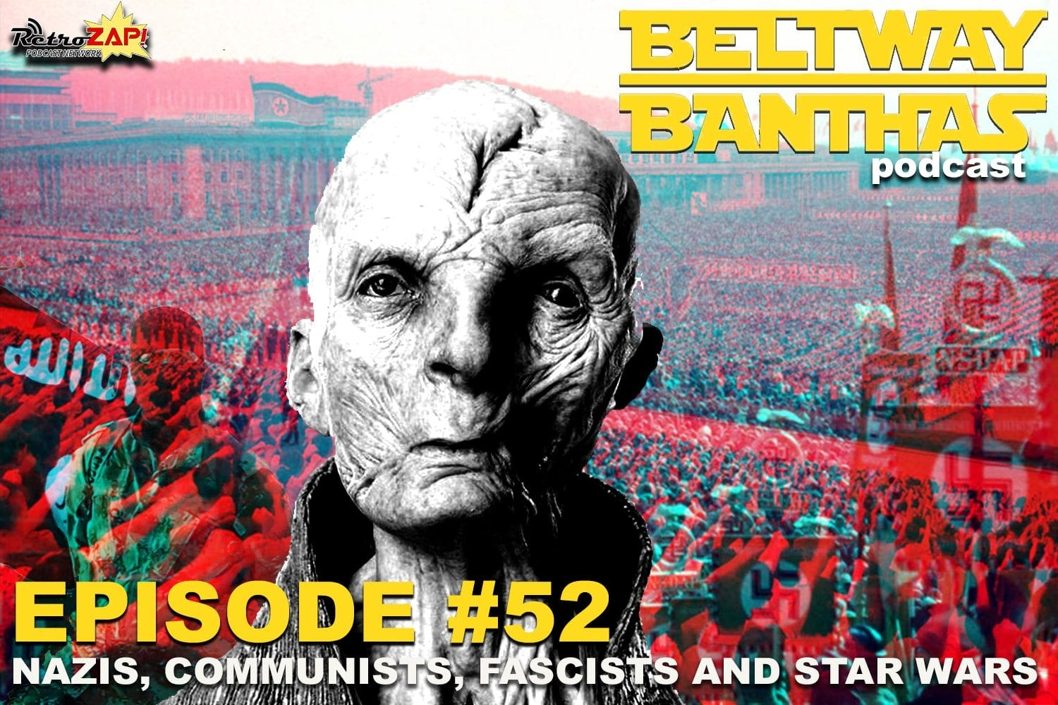 Beltway Banthas #52: Nazis, Communists, Fascists, and Star Wars