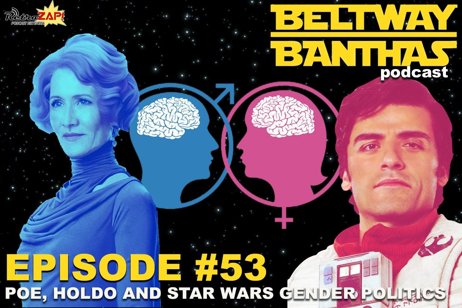 Beltway Banthas #53: Poe, Holdo, and Gender Politics of The Last Jedi