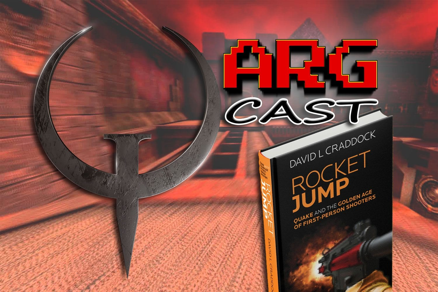 ARGcast Mini #11: Quake and Rocket Jump with David L. Craddock