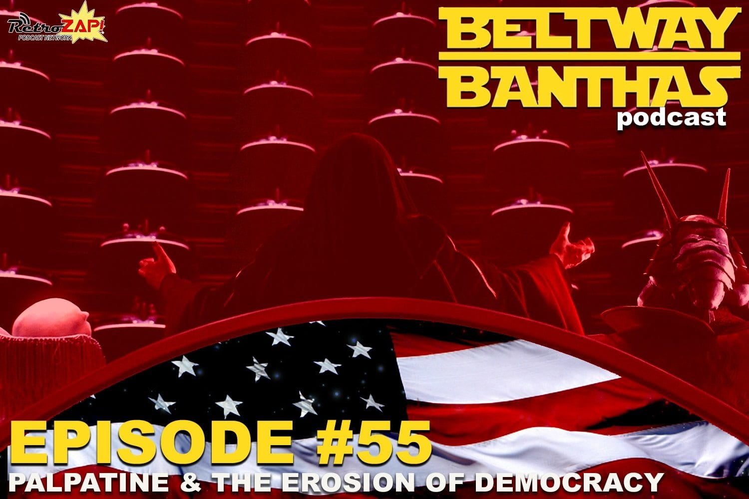 Beltway Banthas Episode #55: Palpatine & the Erosion of Democracy