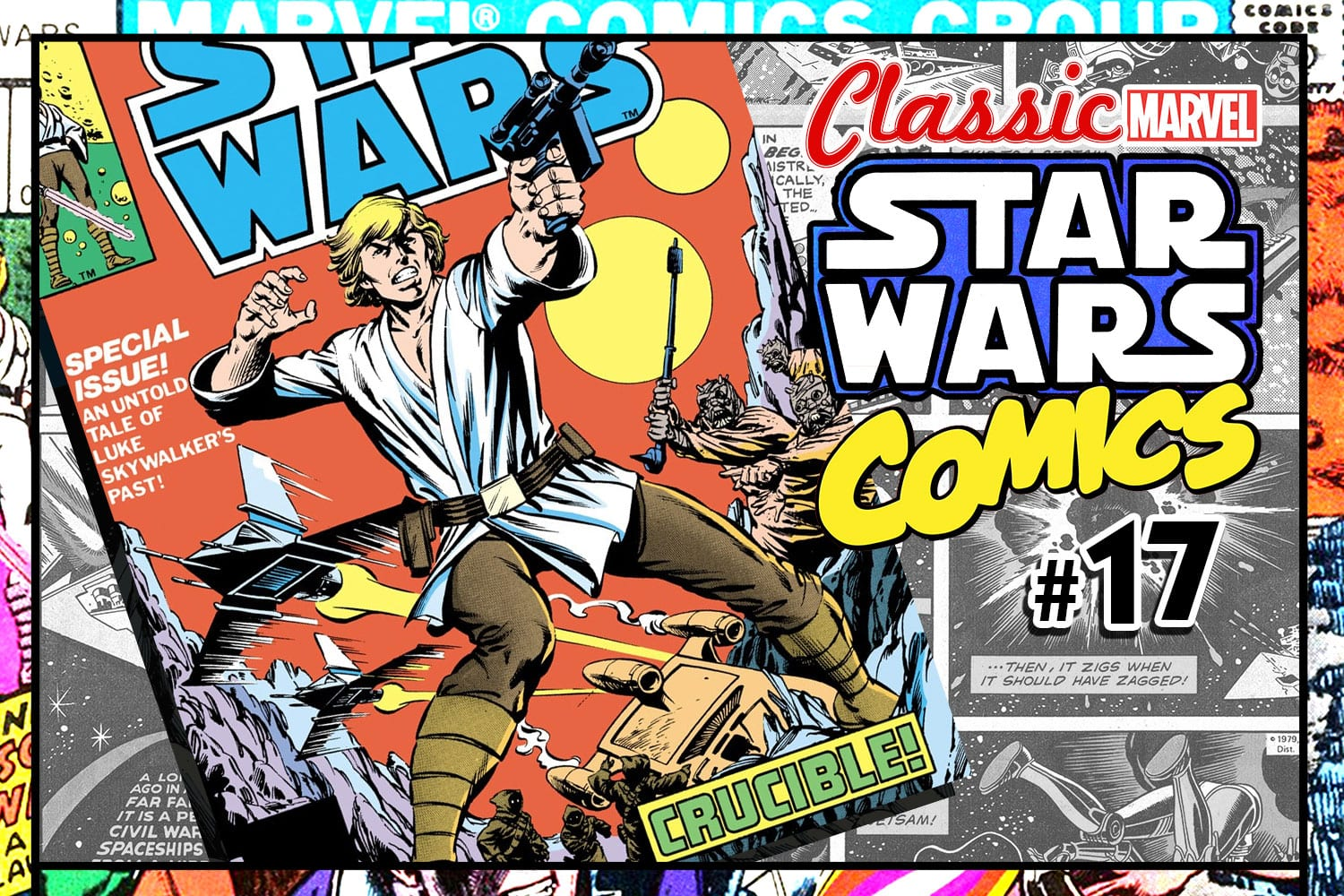 Classic Marvel Star Wars Comics #17: Special Issue - Crucible!
