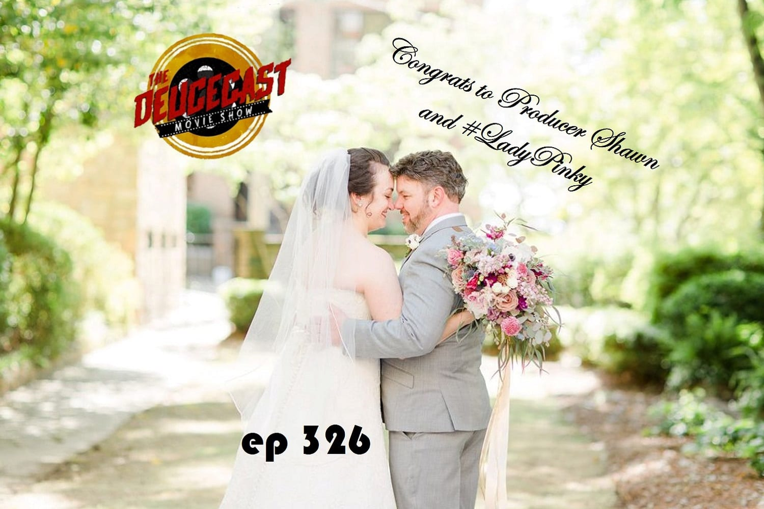 The Deucecast Movie Show #326: Weddings in Movies
