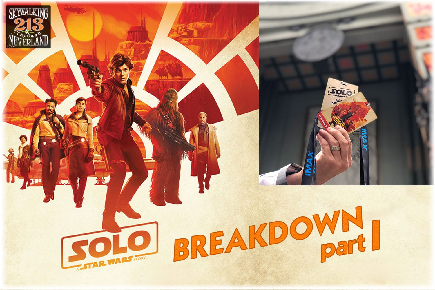 Skywalking Through Neverland #213: SOLO Breakdown, Part 1