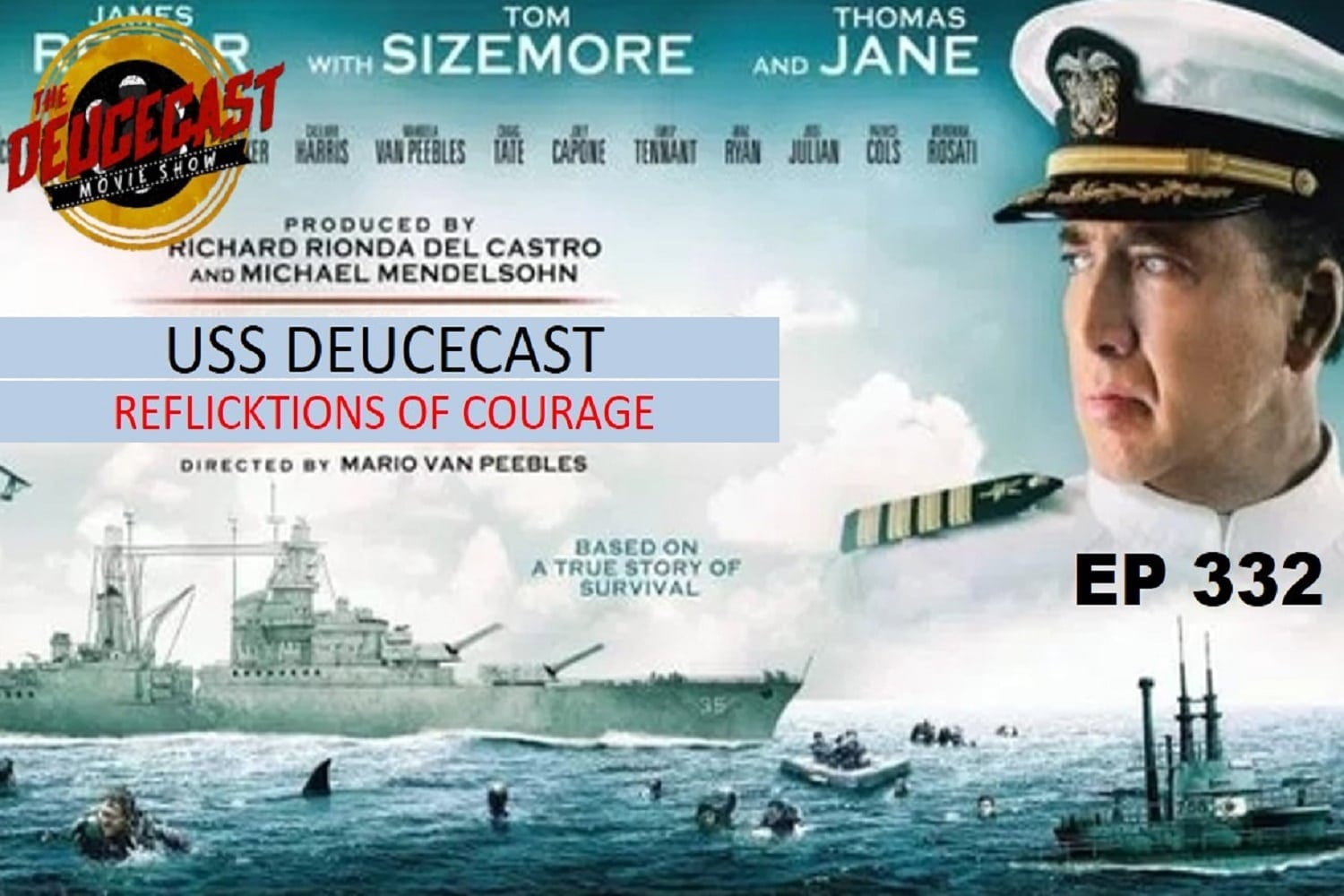 The Deucecast Movie Show #332: ReFlicktions of Courage