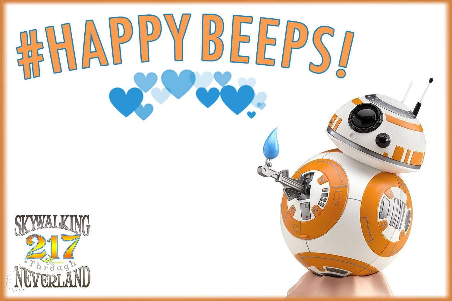 Skywalking Through Neverland #217: #HappyBeeps!