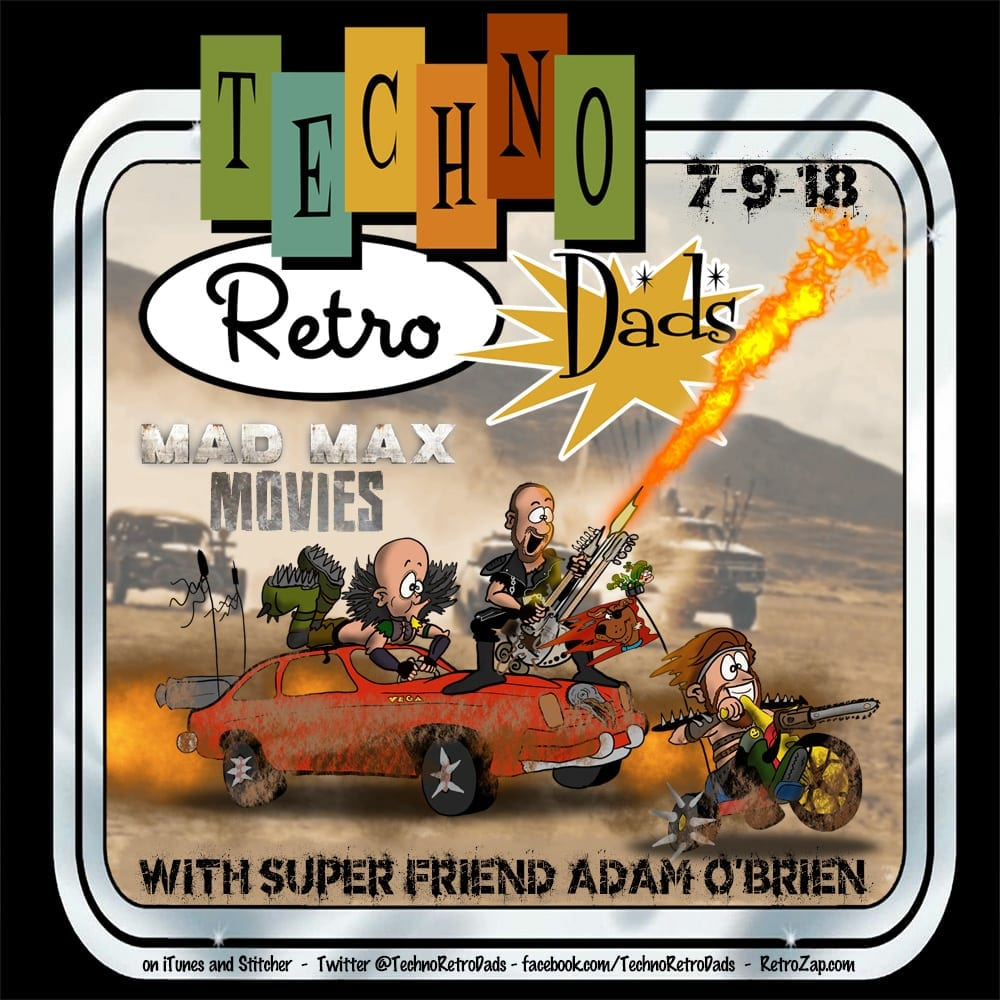 Adam O'Brien on TechnoRetro Dads Mad Max