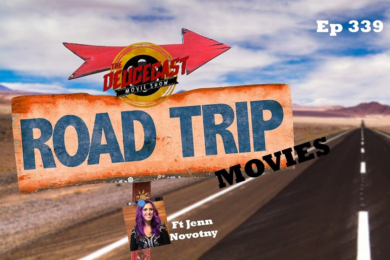 The Deucecast Movie Show #339: Road Trip Movies