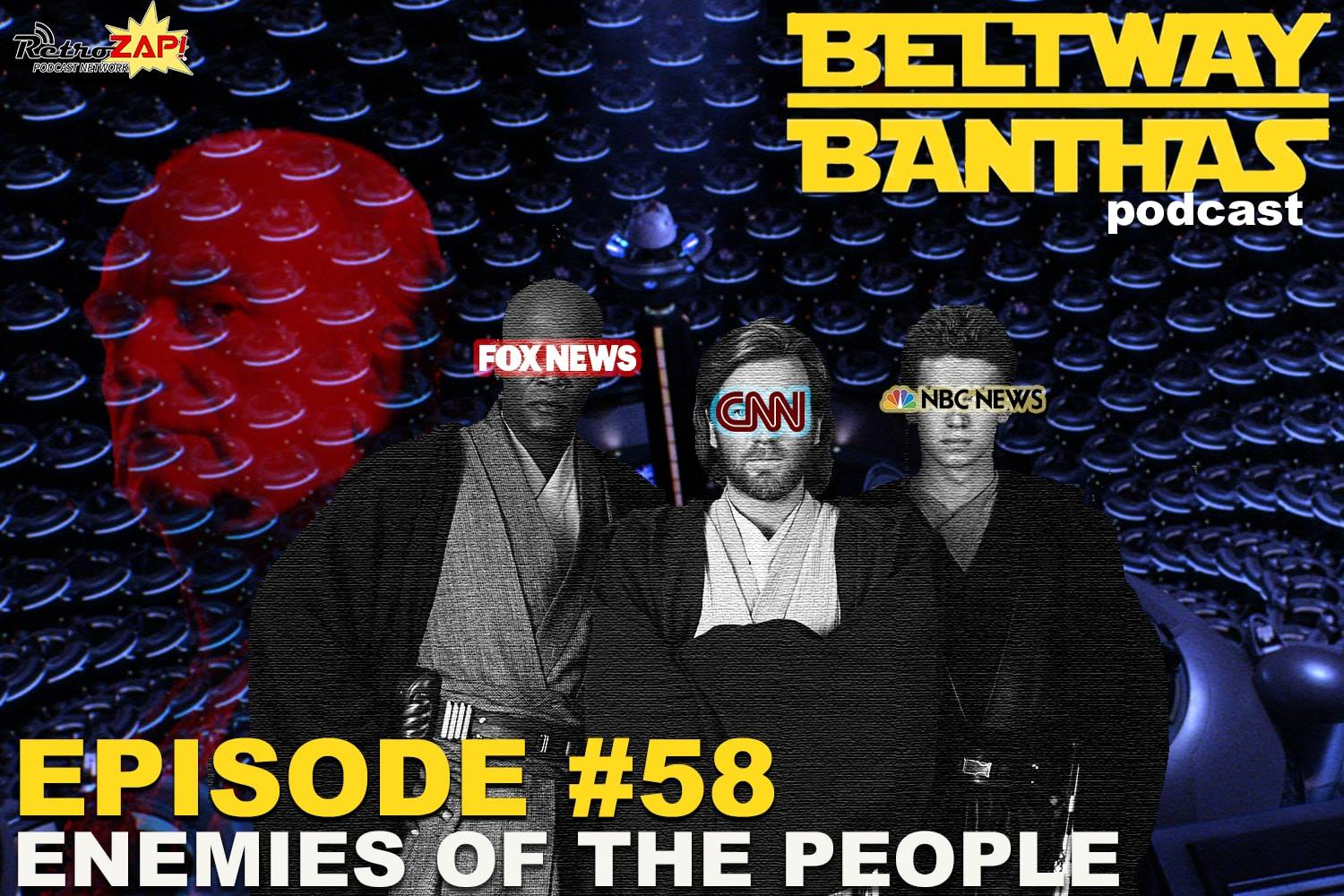 Beltway Banthas #58: Enemies of the People
