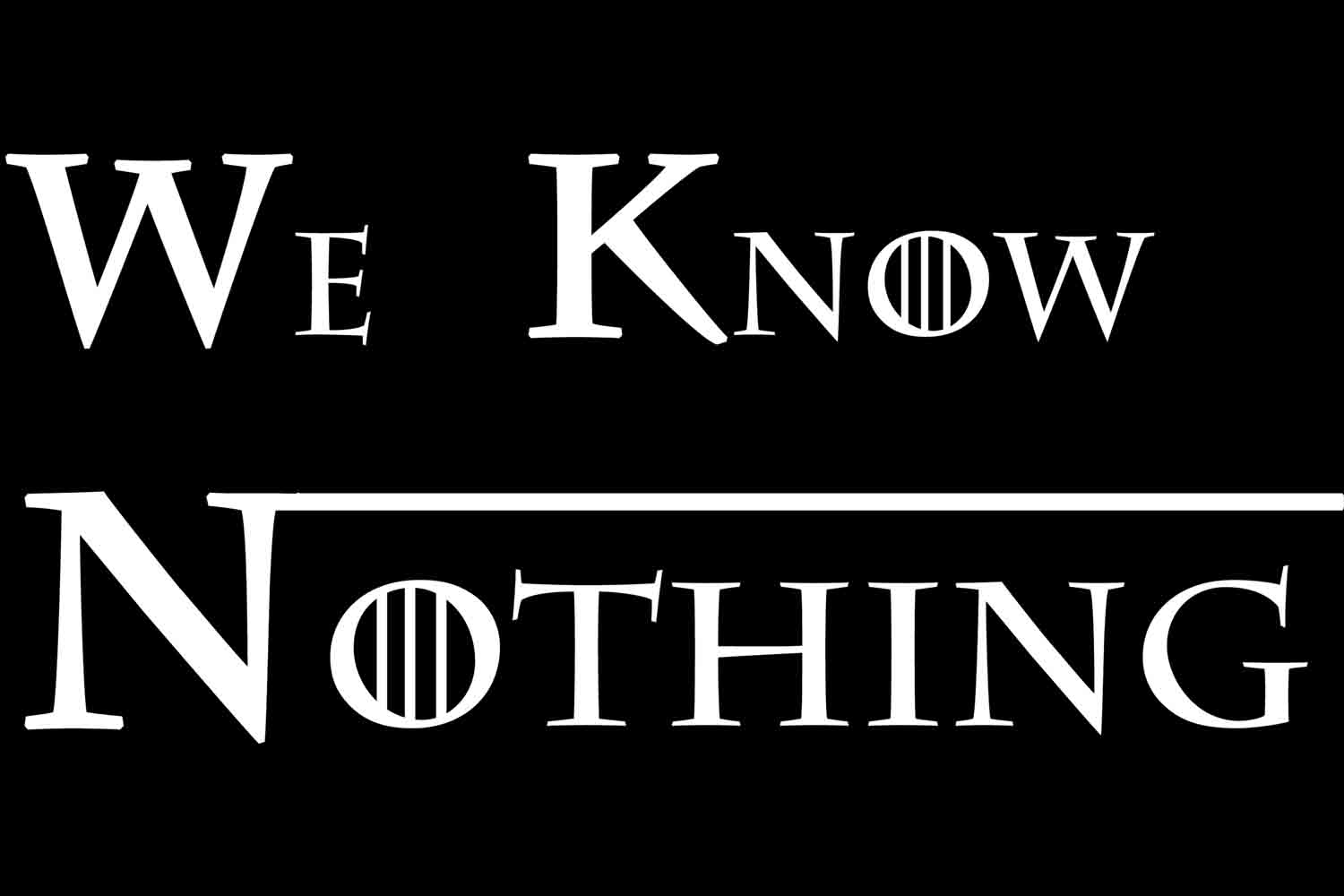 We Know Nothing Game of Thrones podcast