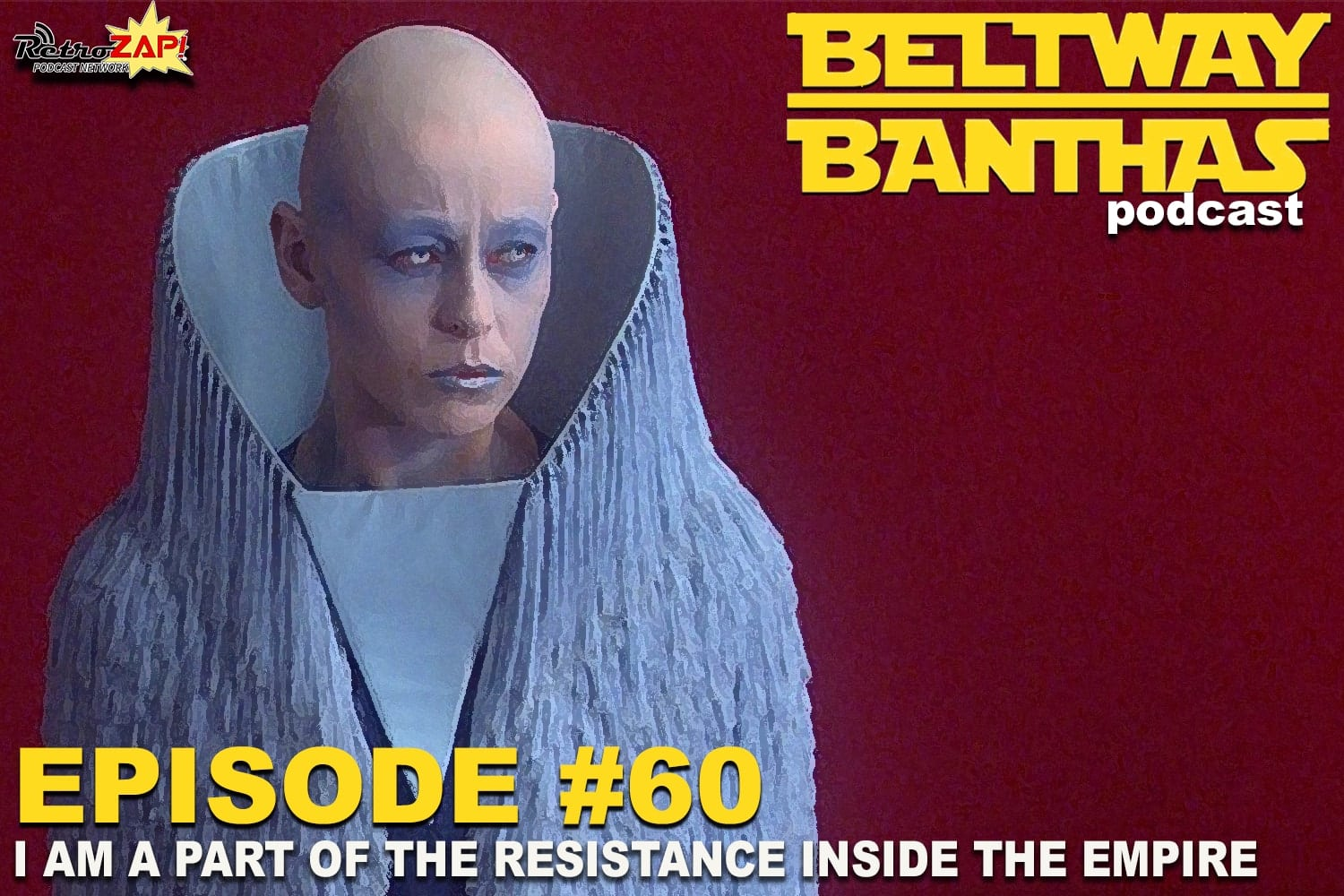 Beltway Banthas #60: I am a Part of the Resistance Inside the Empire