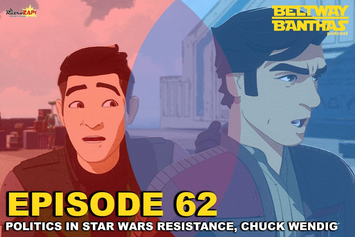 Ep #62: Politics in Star Wars Resistance, Chuck Wendig