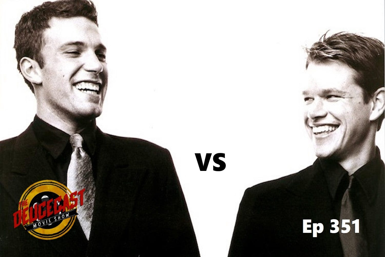 The Deucecast Movie Show 351: The Affleck Damon Tourney