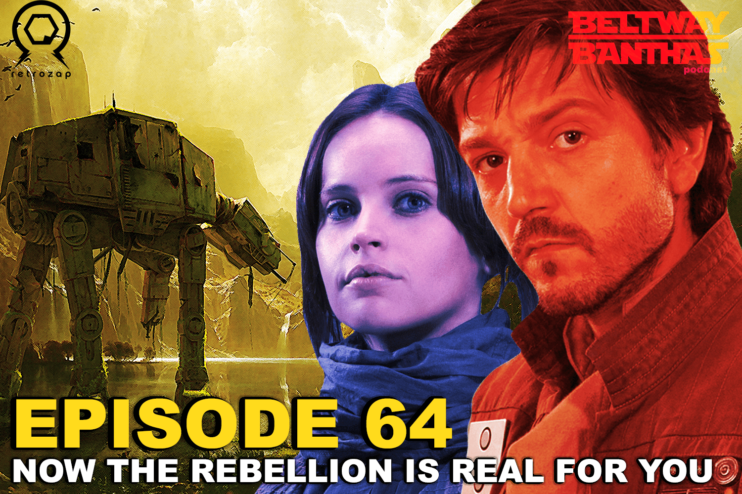 Beltway Banthas #64: Now The Rebellion Is Real For You