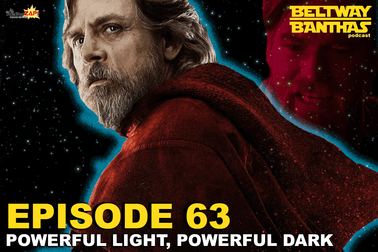 Beltway Banthas #63: Powerful Light Powerful Dark