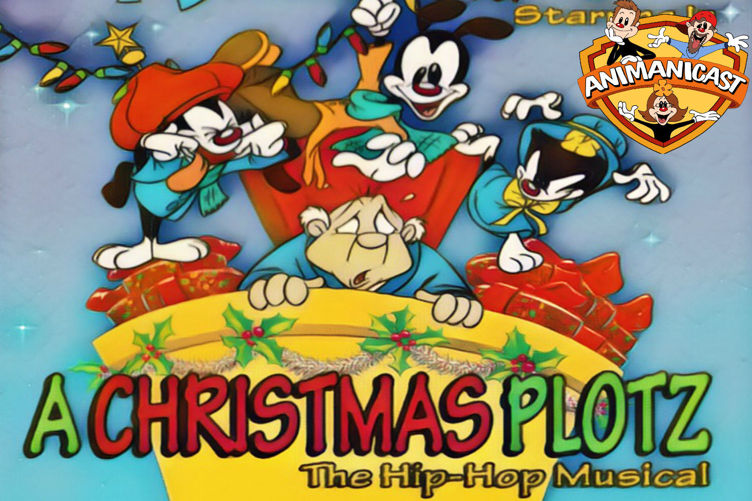 """Animanicast: Discussing the Animaniacs Hip Hopera Musical """"A Christmas Plotz"""""""