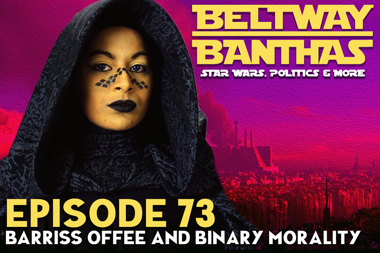 Beltway Banthas #73: Barriss Offee, The Clone Wars and binary morality