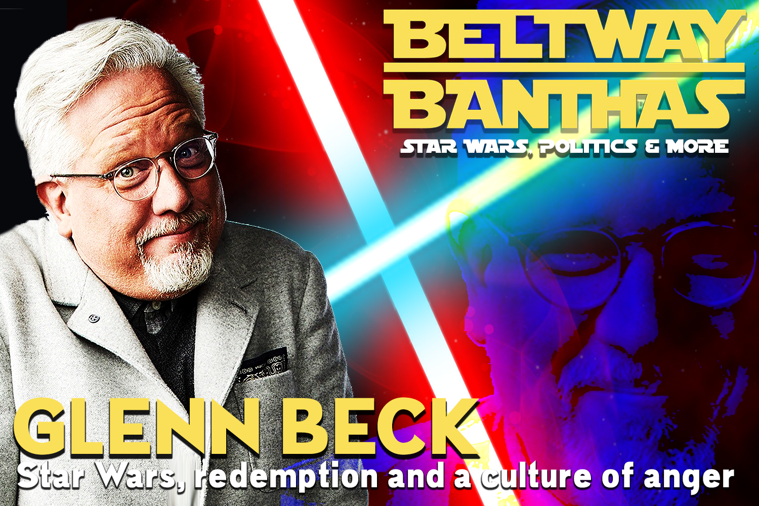 Beltway Banthas Interview: Glenn Beck on Star Wars, redemption and a culture of anger