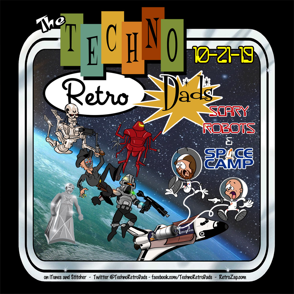 Scary Robots and Space Camp TechnoRetro Dads