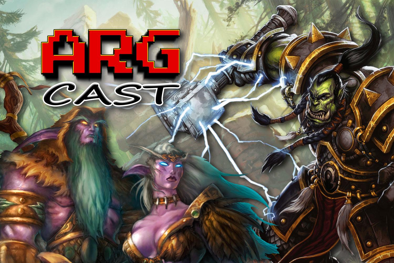 ARGcast #182: Wandering in World of Warcraft w/ AbsoluteKaty