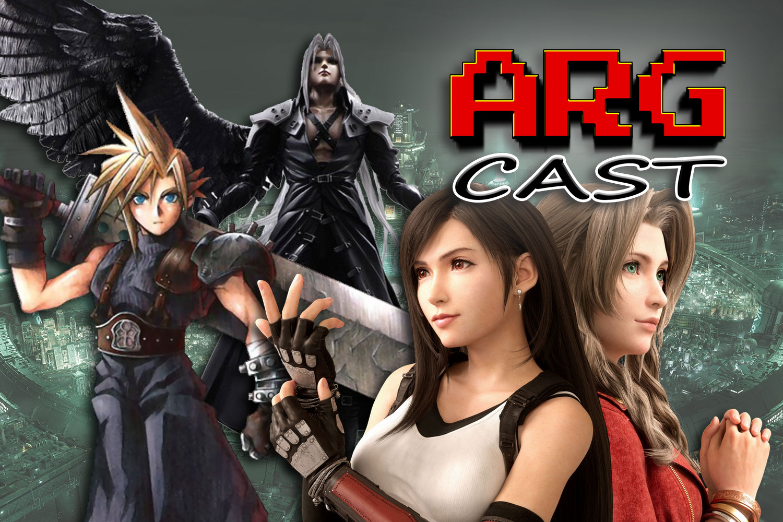 ARGcast #203: The World of Final Fantasy VII w/ Grimecraft, Garnett Lee