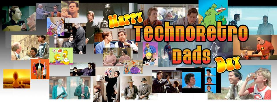 Happy TechnoRetro Dads Day!