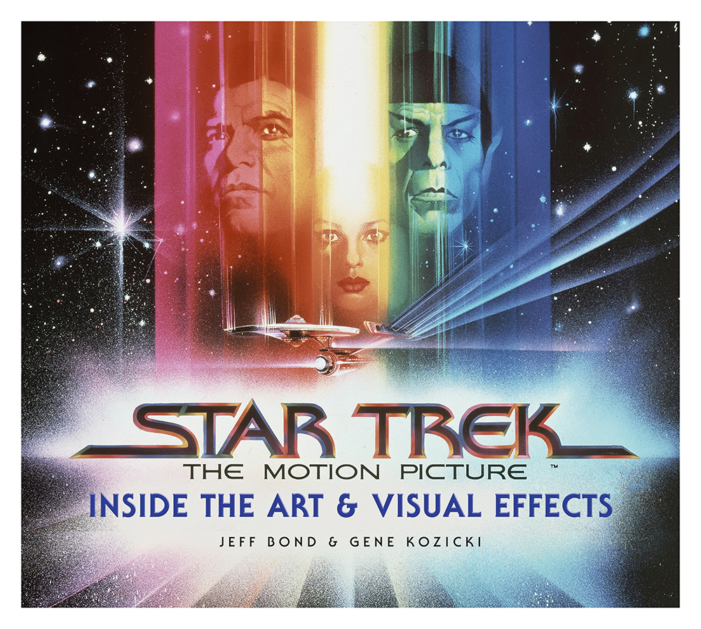Star Trek The Motion Picture Inside the Art and Visual Effects